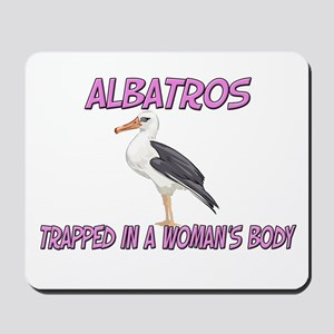 Albatros Trapped In A Woman's Body Mousepad