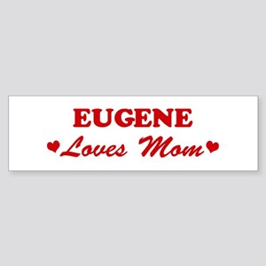 EUGENE loves mom Bumper Sticker