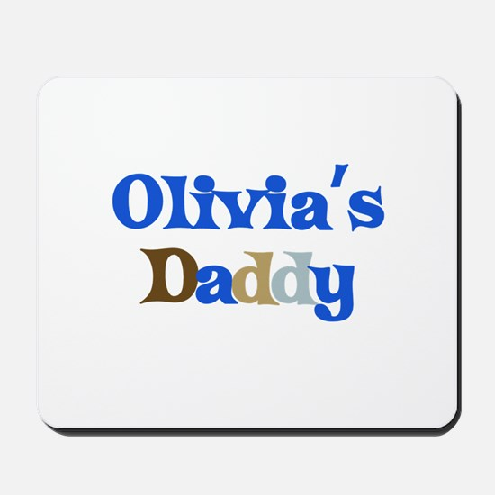 Olivia's Daddy Mousepad