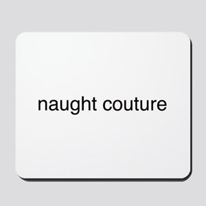 naught couture Mousepad