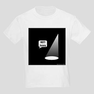 Not Funny Kids Light T-Shirt