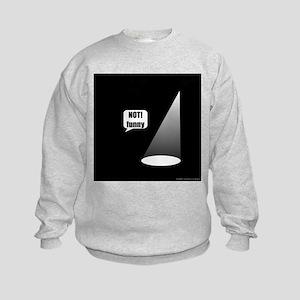 Not Funny Kids Sweatshirt