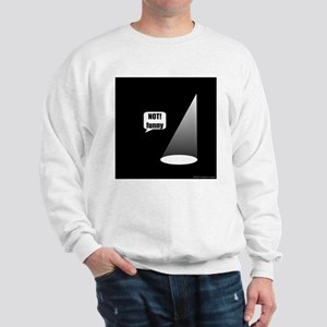 Not Funny Sweatshirt