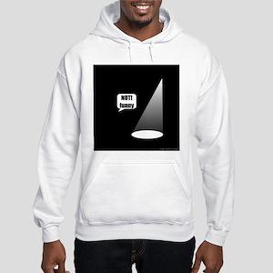Not Funny Hooded Sweatshirt