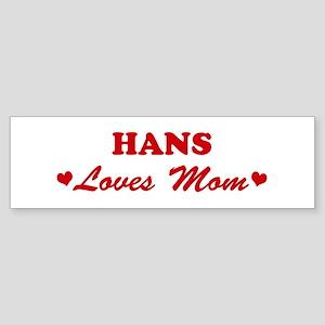 HANS loves mom Bumper Sticker