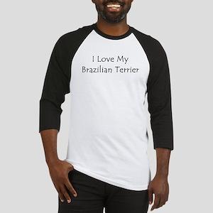 I Love My Brazilian Terrier Baseball Jersey