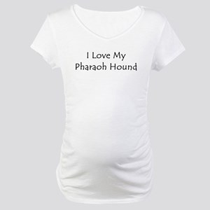 I Love My Pharaoh Hound Maternity T-Shirt