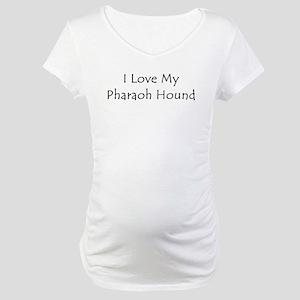 I Love My Pharaoh Hound Maternity T-Shirt