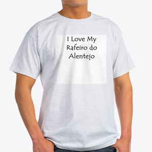 I Love My Rafeiro do Alentejo Light T-Shirt