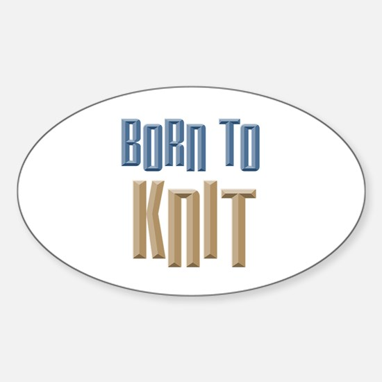 Born to Knit Crafts Oval Decal