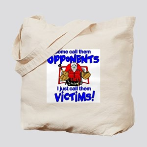 I Just Call Them Victims! Tote Bag