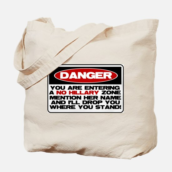 Danger: No Hillary Zone Tote Bag
