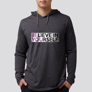 Believe in Yourself - Be You Long Sleeve T-Shirt