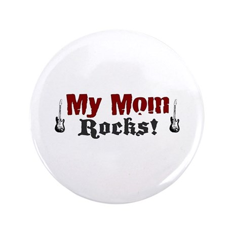 """My Mom Rocks 3.5"""" Button (100 pack)"""