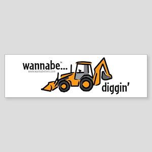 wannabe...diggin' Bumper Sticker