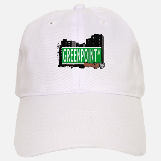 GREENPOINT AV, BROOKLYN, NYC Baseball Baseball Cap