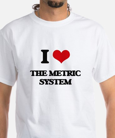 I Love The Metric System T-Shirt