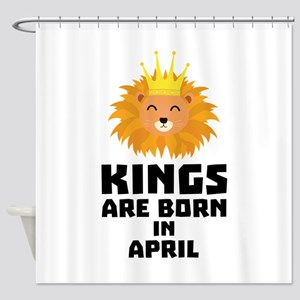 Kings are born in APRIL C723w Shower Curtain