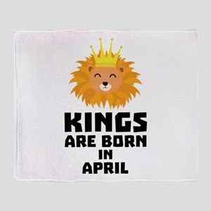 Kings are born in APRIL C723w Throw Blanket