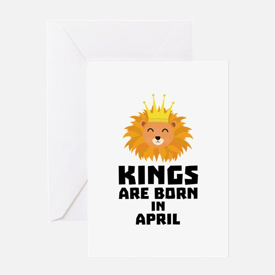 Kings are born in APRIL C723w Greeting Cards