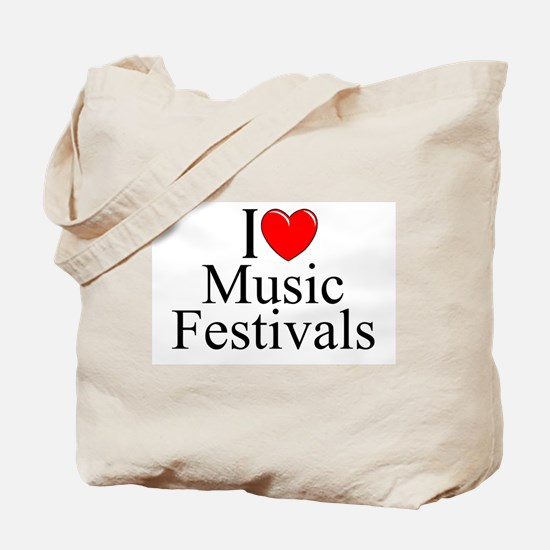 """I Love (Heart) Music Festivals "" Tote Bag"