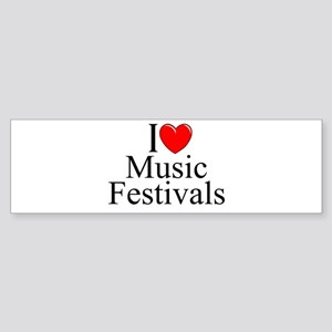 """I Love (Heart) Music Festivals "" Bumper Sticker"