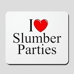 """""""I Love (Heart) Slumber Parties"""" Mousepad"""