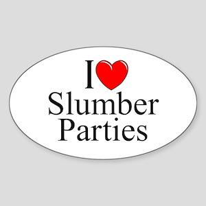 """I Love (Heart) Slumber Parties"" Oval Sticker"