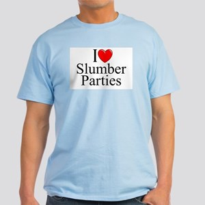 """I Love (Heart) Slumber Parties"" Light T-Shirt"