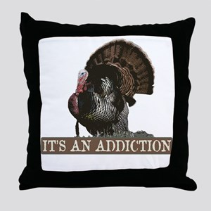 Its an Addiction Turkey Hunti Throw Pillow