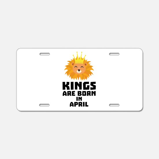 Kings are born in APRIL C72 Aluminum License Plate