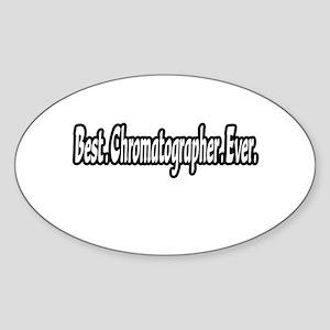 """Best. Chromatographer. Ever"" Oval Sticker"