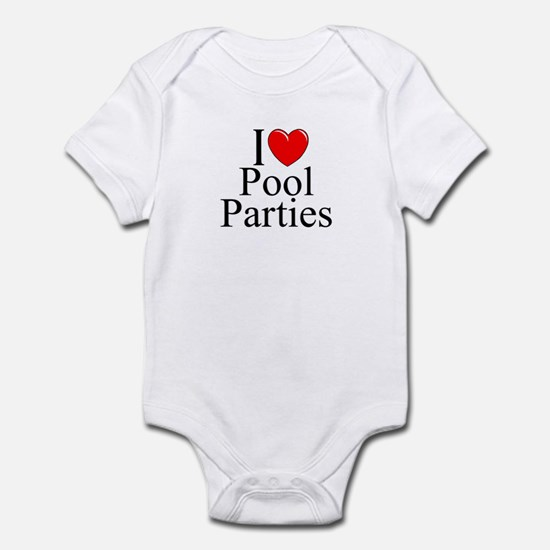 """I Love (Heart) Pool Parties"" Infant Bodysuit"