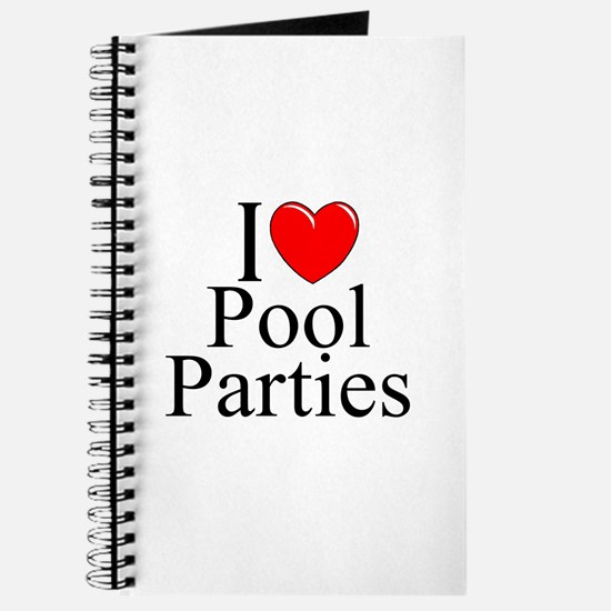 """""""I Love (Heart) Pool Parties"""" Journal"""