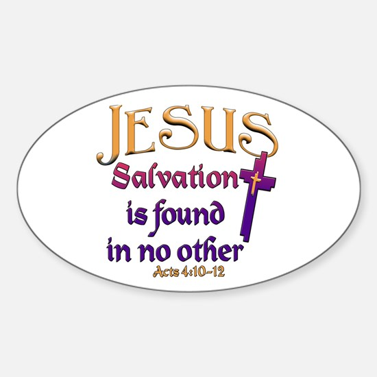 Jesus, Salvation in no other Oval Decal