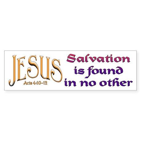 Jesus, Salvation in no other Bumper Sticker