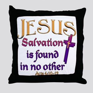Jesus, Salvation in no other Throw Pillow
