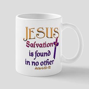 Jesus, Salvation in no other Mug