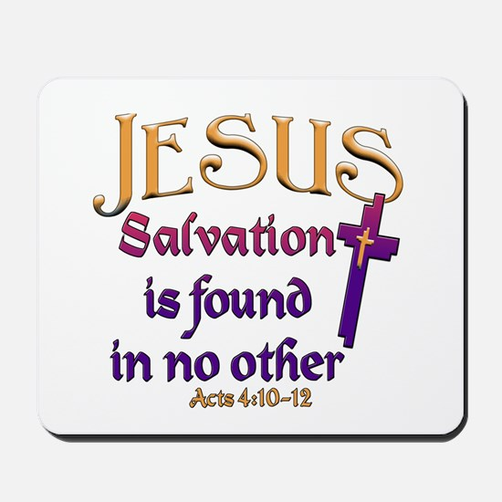 Jesus, Salvation in no other Mousepad