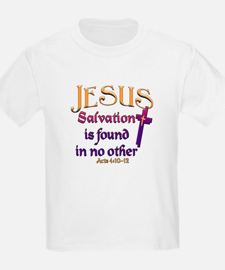 Jesus, Salvation in no other Kids T-Shirt