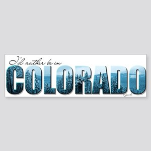 rather be in Colorado (blue) Bumper Sticker