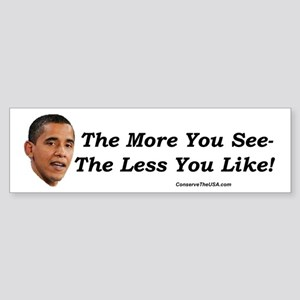 """""""The More You See"""" Bumper Sticker"""