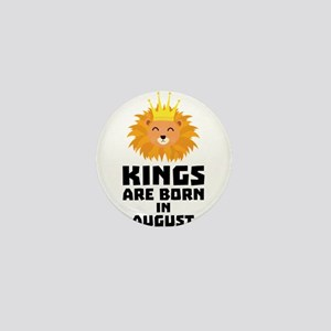 Kings are born in AUGUST C32zl Mini Button