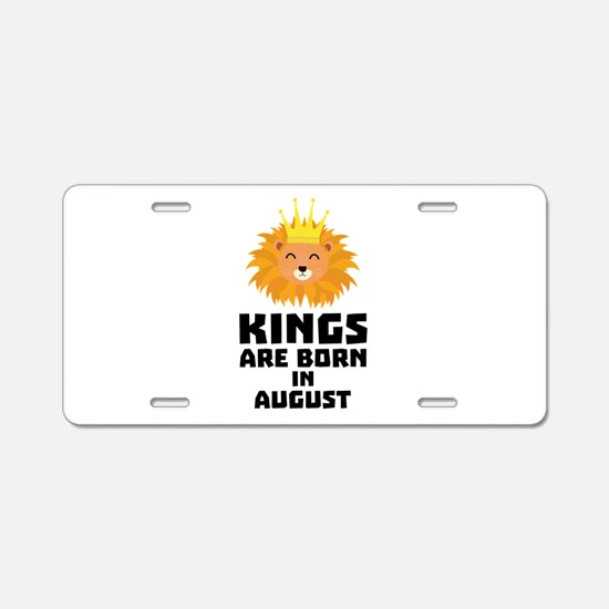 Kings are born in AUGUST C3 Aluminum License Plate