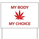 Drug Choice Yard Sign