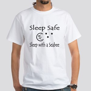 Sleep Safe Sleep with a Seabee White T-Shirt