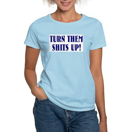 Turn them shits up Women's Pink T-Shirt