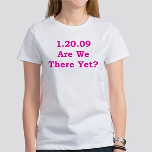 1.20.09 Are We There Yet Women's T-Shirt