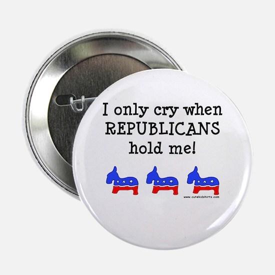 "When Republicans Hold Me 2.25"" Button"