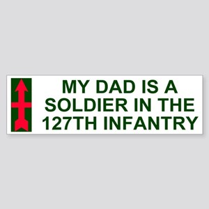My Dad Is In The 127th Infantry